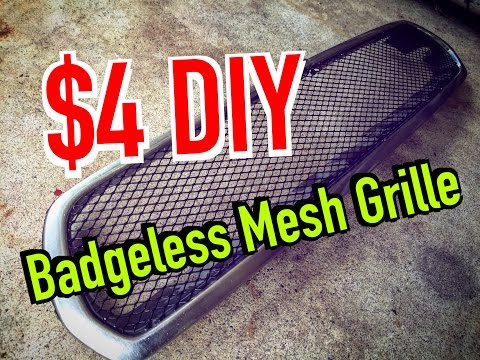 How to make your own Mesh grille / badge less grill - $4 DIY - Dirtcheapdaily : Ep.19