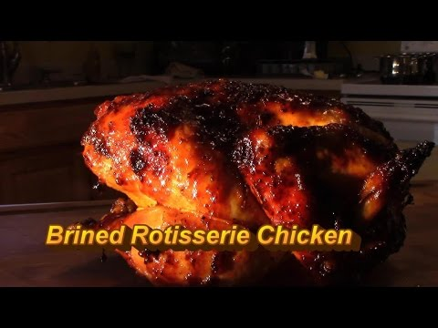 Brined Rotisserie chicken