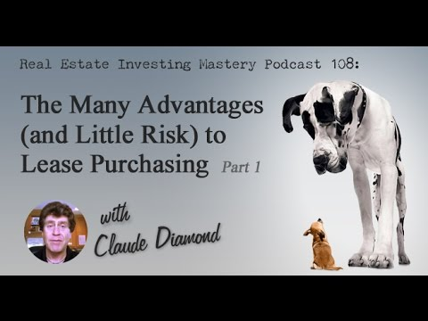 REIM 108 » The Many Advantages and Little Risk to Lease Purchasing