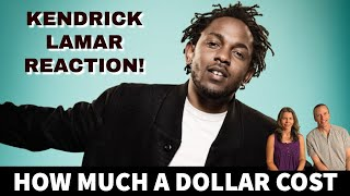 Husband and Wife Reaction to Kendrick Lamar! How Much A Dollar Cost Song Reaction!