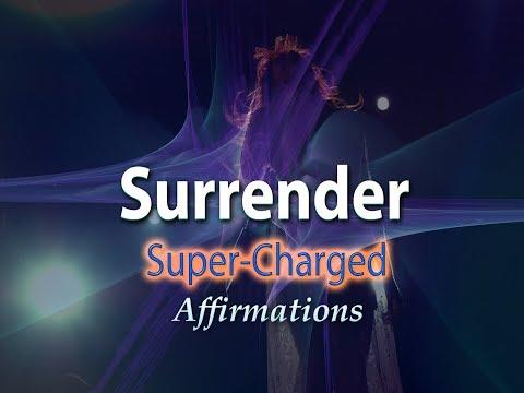 Surrender - I Trust - I Let Go - Super Charged Affirmations