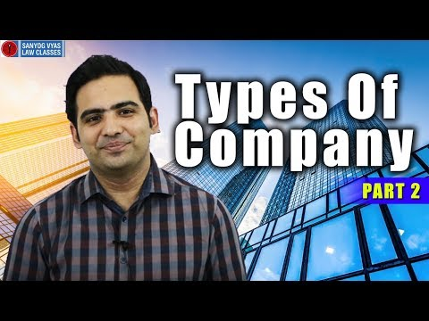 Types Of Company Part 2 by Advocate Sanyog Vyas