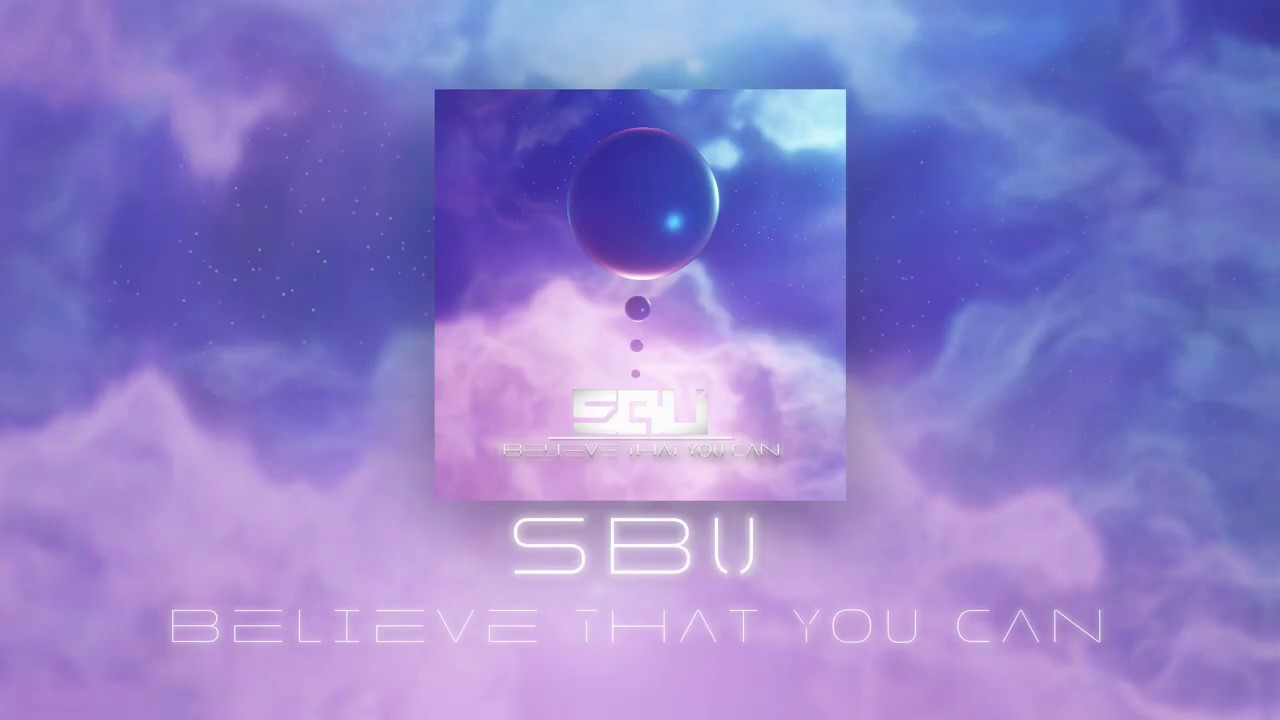 Download SBU - Believe That You Can (Official Audio)