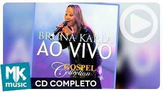 Bruna Karla - Ao Vivo - Gospel Collection (CD COMPLETO)