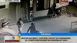 Mister ng brgy. captain, patay sa pamamaril sa compound mismo ng barangay hall