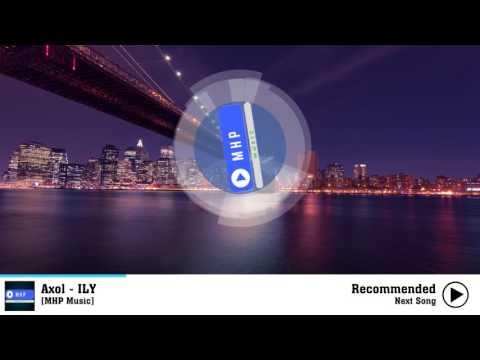 Axol - ILY - MHP Music - Best NCS Music