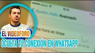 Truco para ocultar la hora de tu última conexión en Whatsapp