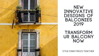 Latest innovative Balcony Designs | 2019 |