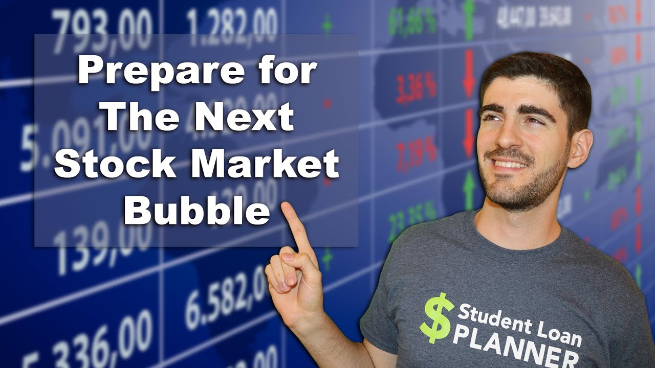 How to Prepare for a Stock Market Bubble | Investing and Student Loans