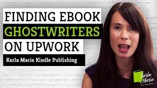 Finding Ebook Ghostwriters on Upwork - Karla Marie Kindle Publishing
