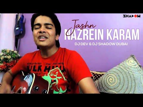 Jashn   Nazrein Karam   DJ Dev & DJ Shadow Dubai Remix