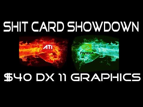 Shit Card Showdown: $40 DX 11 Graphics