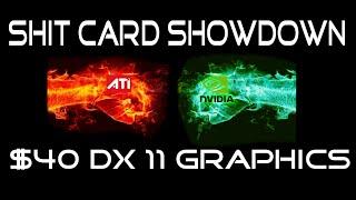 shit card showdown 40 dx 11 graphics