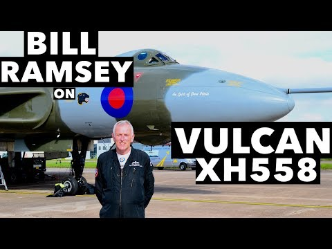 Interview with Bill Ramsey on Vulcan XH558
