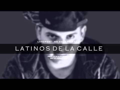 Latinos de la Calle / No Solo Palabras - LORD PERT