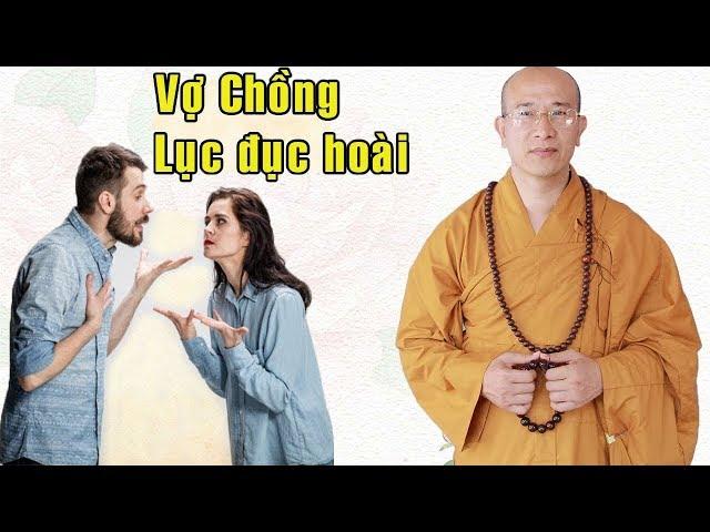 VỢ CHỒNG Khắc Khẩu Cứ Mở Miệng Là CÃI NHAU Thì Đừng Bỏ Qua Video Này Nhé | Thầy Thích Trúc Thái Minh