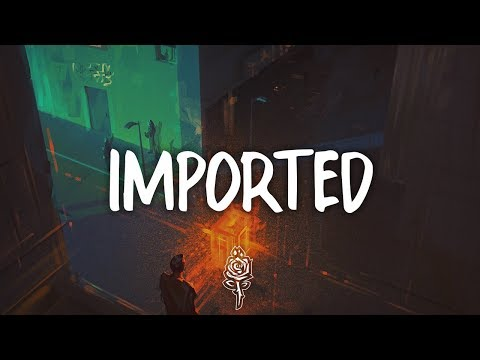 Jessie Reyez & 6LACK - Imported (Lyrics)