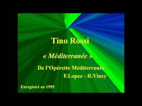 Tino Rossi   Méditerranée de l'opérette Méditerranée   F Lopez   R Vincy   Enregistré en 1955