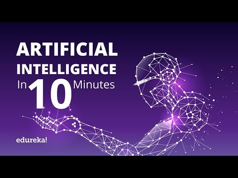 What Is Artificial Intelligence? | Artificial Intelligence (AI) In 10 Minutes | Edureka