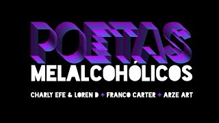 Charly Efe & Loren D - Poetas Melalcohólicos - Prod. Franco Carter (Video)