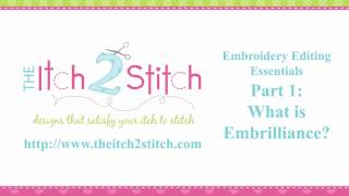 Embroidery Editing Essentials Part 1: What is Embrilliance? by The Itch 2 Stitch