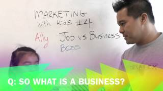 Marketing with Kids EP: 4 - Job vs Business