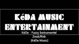 [Nouveau zouk 2012 ]KéDa - Fuzzy Instrumental Zouk/Rnb [KéDa Music] new clip 2011