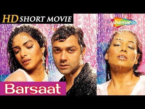 Barsaat  (2005)(HD) Hindi Full Movie in 15mins - Bobby Deol - Bipasha Basu - Priyanka Chopra