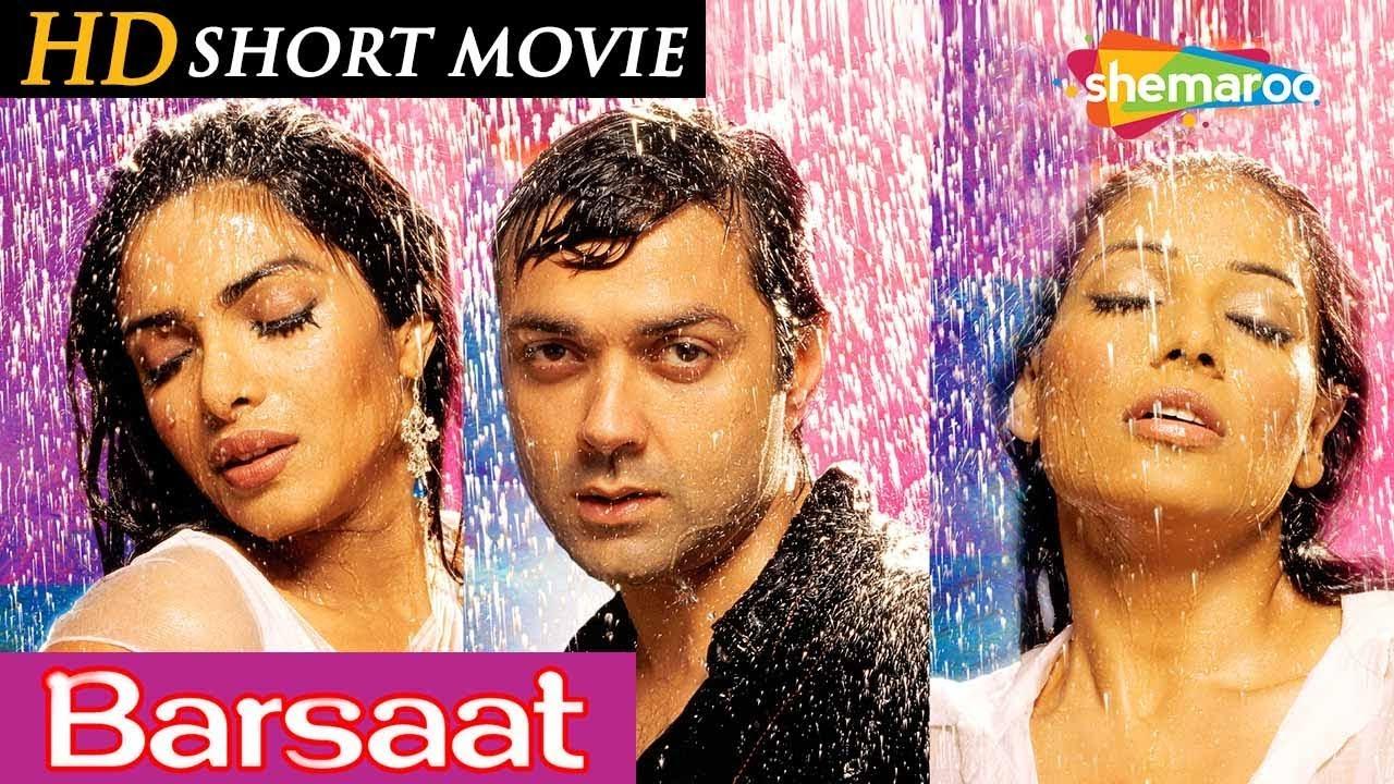 Download Barsaat  (2005)(HD) Hindi Full Movie in 15mins - Bobby Deol - Bipasha Basu - Priyanka Chopra