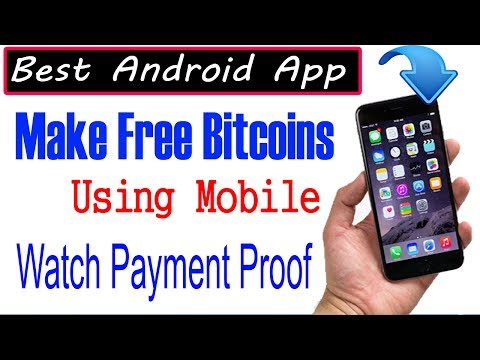 Make Free Bitcoins - Using Android Mobile -  Best Android App To Earn Free Bitcoins