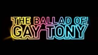 Grand Theft Auto IV, The Ballad Of Gay Tony - Theme Song