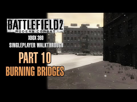 Battlefield 2: Modern Combat Walkthrough (Xbox 360) - Part 10 - Burning Bridges