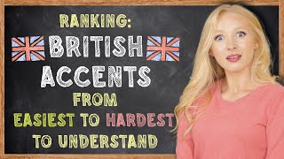 British Accents Ranked from Easiest to Hardest (with TEST \u0026 Examples)