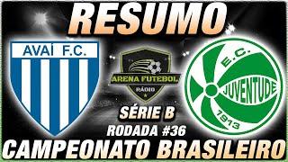 Avaí 5 x 2 Juventude l Campeonato Brasileiro l Série B
