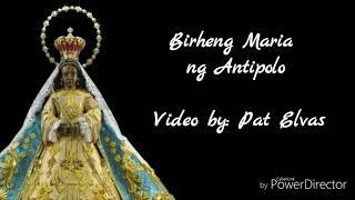 Birheng Maria Ng Antipolo Song
