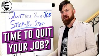 Quitting Your Job | Step By Step Explanation
