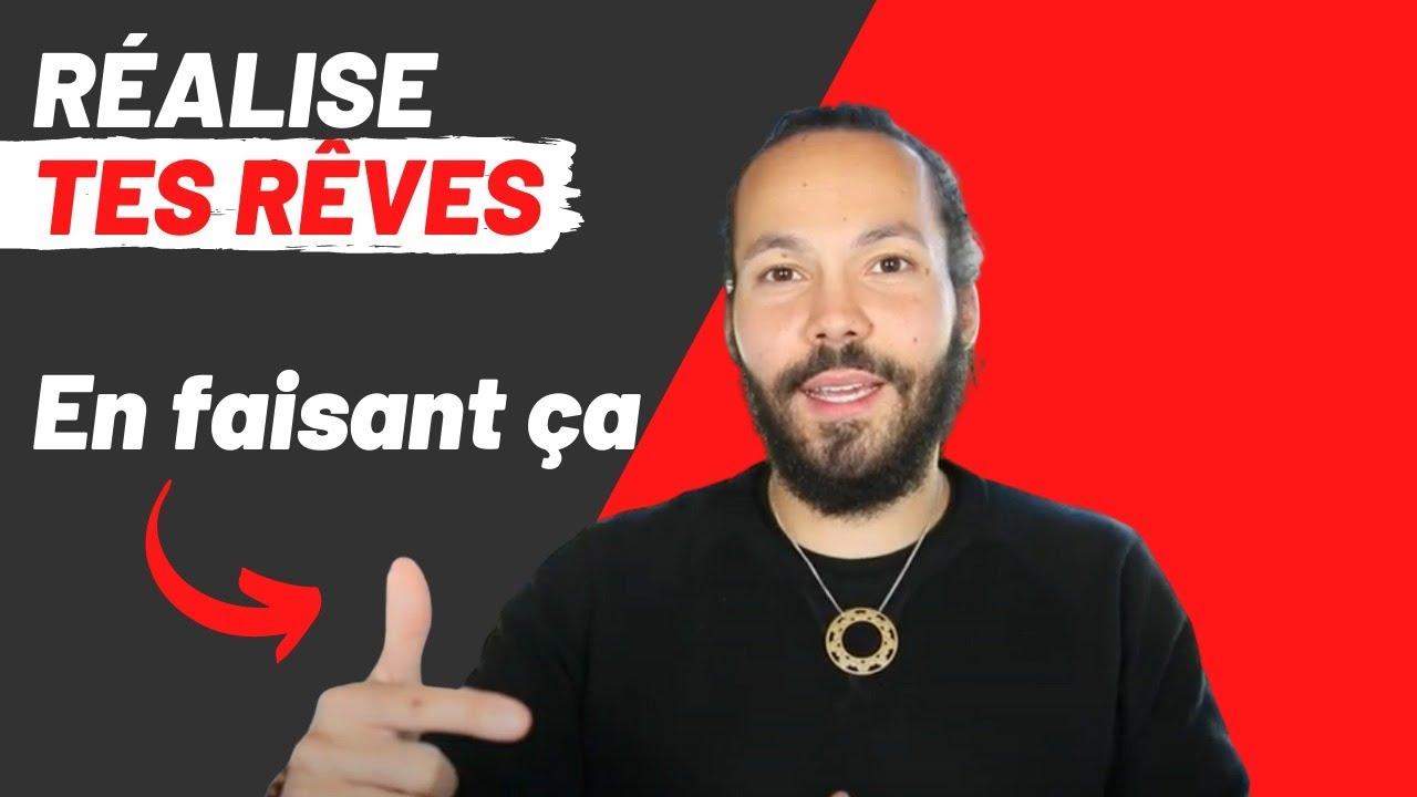 RÉALISE TES REVES EN FAISANT ÇA ! - YouTube