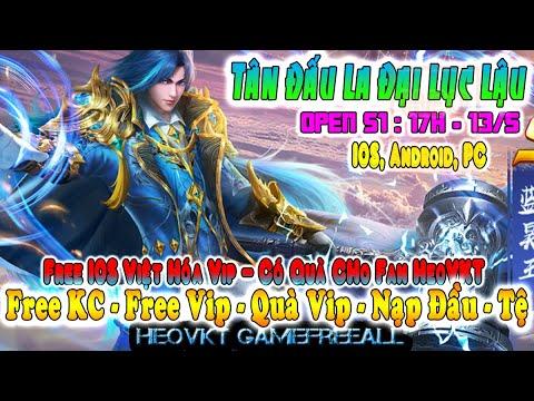 GAME 339: TÂN ĐẤU LA ĐẠI LỤC Open S1 -17h -13/5 (Android,PC) | Free KC – Vip – Free IOS Vip [HEOVKT]
