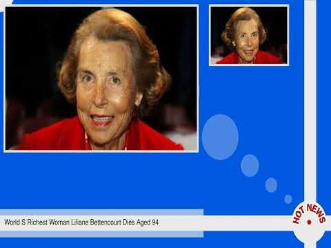 World S Richest Woman Liliane Bettencourt Dies Aged 94