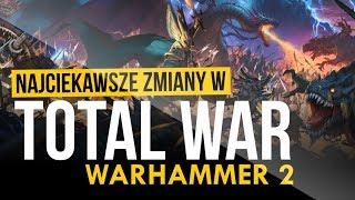 NAJCIEKAWSZE NOWOŚCI w Total War: Warhammer 2
