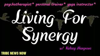 Tribe News Now: Living For Synergy w/ Kelsey Hargrove