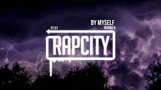 Drama B - By Myself (Prod. Hozay Beats)
