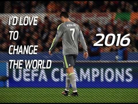 Cristiano Ronaldo ► I'd Love to Change the World - 2017 - HD -Ultimate Skills and Goals