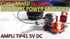 Membuat Power Amplifier 5V DC Dengan Modal 6 Ribu