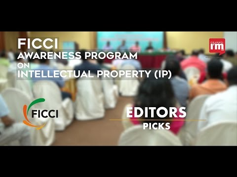 FICCI INTELECTUAL PROPERTY AWARENESS PROGRAMME-editors picks-channel i'm
