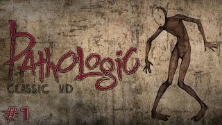 Pathologic Classic HD (Ep. 1 - The Play Begins)