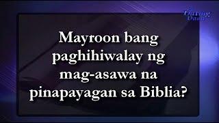 Mayroon Bang Paghihiwalay Ng Mag-asawa Na Pinapayagan Sa Biblia?