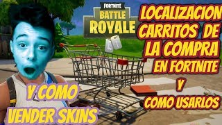 LOCATION OF PURCHASE CARTS in FORTNITE AND HOW TO SELL SKINS FOR FREE!!! [TUTORIAL]