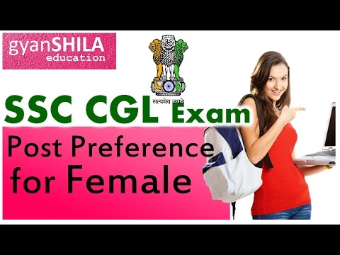 SSC CGL 2017 | Post Preference for FEMALE | Top Posts| High Tech Video