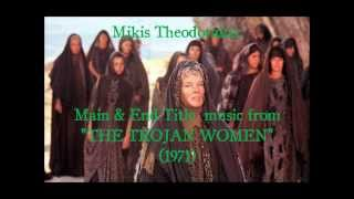 "Mikis Theodorakis: Main & End Title music from ""The Trojan Women"" (1971)"